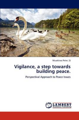 Vigilance, a Step Towards Building Peace. (Paperback)