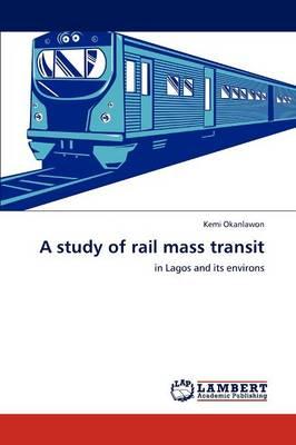 A Study of Rail Mass Transit (Paperback)