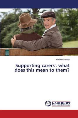 Supporting Carers'. What Does This Mean to Them? (Paperback)