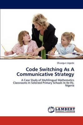 Code Switching as a Communicative Strategy (Paperback)
