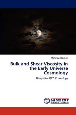 Bulk and Shear Viscosity in the Early Universe Cosmology (Paperback)