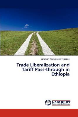 Trade Liberalization and Tariff Pass-Through in Ethiopia (Paperback)