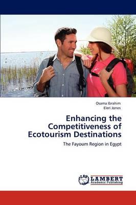 Enhancing the Competitiveness of Ecotourism Destinations (Paperback)