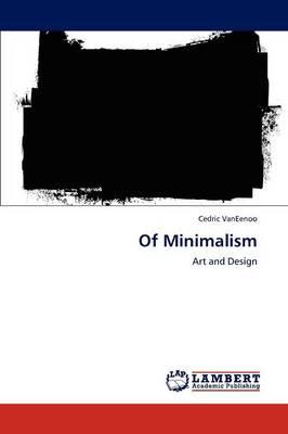 Of Minimalism (Paperback)