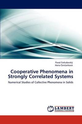 Cooperative Phenomena in Strongly Correlated Systems (Paperback)