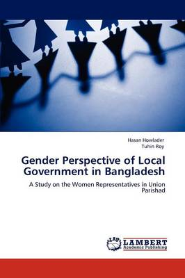 Gender Perspective of Local Government in Bangladesh (Paperback)