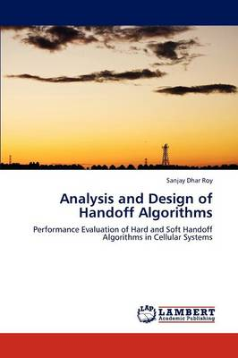 Analysis and Design of Handoff Algorithms (Paperback)