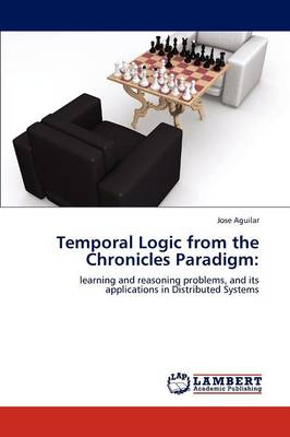 Temporal Logic from the Chronicles Paradigm (Paperback)