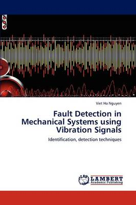 Fault Detection in Mechanical Systems Using Vibration Signals (Paperback)