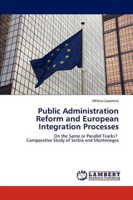 Public Administration Reform and European Integration Processes (Paperback)