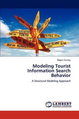 Modeling Tourist Information Search Behavior (Paperback)