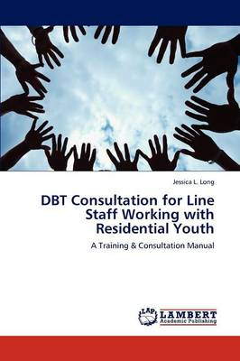 Dbt Consultation for Line Staff Working with Residential Youth (Paperback)