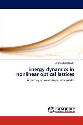 Energy Dynamics in Nonlinear Optical Lattices (Paperback)