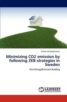 Minimizing Co2 Emission by Following Zeb Strategies in Sweden (Paperback)