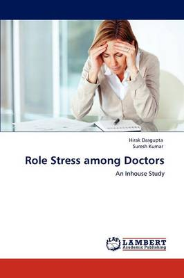 Role Stress Among Doctors (Paperback)