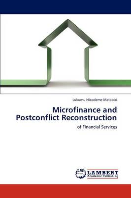 Microfinance and Postconflict Reconstruction (Paperback)