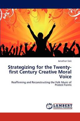 Strategizing for the Twenty-First Century Creative Moral Voice (Paperback)
