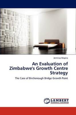 An Evaluation of Zimbabwe's Growth Centre Strategy (Paperback)