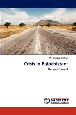 Crisis in Balochistan (Paperback)