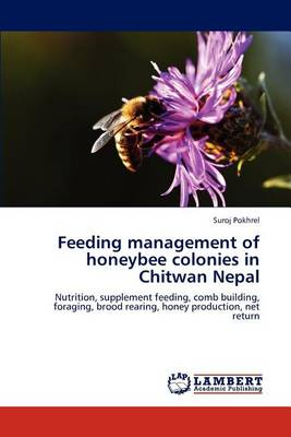 Feeding Management of Honeybee Colonies in Chitwan Nepal (Paperback)