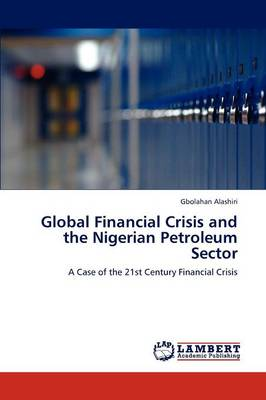 Global Financial Crisis and the Nigerian Petroleum Sector (Paperback)