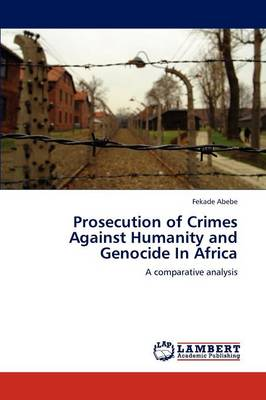 Prosecution of Crimes Against Humanity and Genocide in Africa (Paperback)