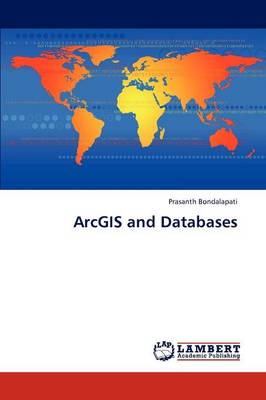 Arcgis and Databases (Paperback)