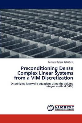 Preconditioning Dense Complex Linear Systems from a VIM Discretization (Paperback)
