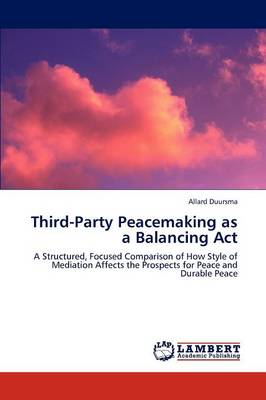 Third-Party Peacemaking as a Balancing ACT (Paperback)