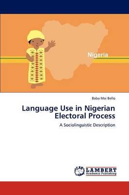 Language Use in Nigerian Electoral Process (Paperback)