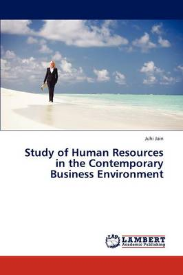 Study of Human Resources in the Contemporary Business Environment (Paperback)