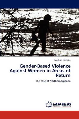 Gender-Based Violence Against Women in Areas of Return (Paperback)