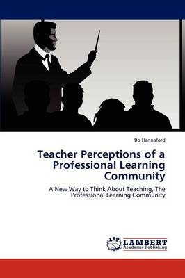 Teacher Perceptions of a Professional Learning Community (Paperback)