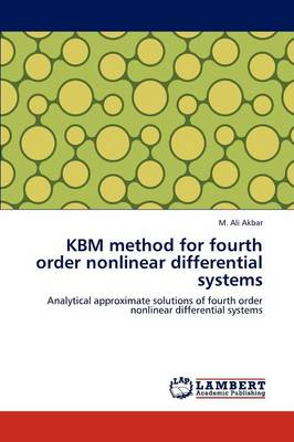 Kbm Method for Fourth Order Nonlinear Differential Systems (Paperback)