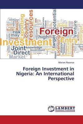 Foreign Investment in Nigeria: An International Perspective (Paperback)