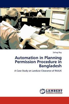 Automation in Planning Permission Procedure in Bangladesh (Paperback)