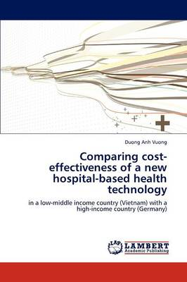 Comparing Cost-Effectiveness of a New Hospital-Based Health Technology (Paperback)