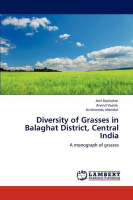 Diversity of Grasses in Balaghat District, Central India (Paperback)