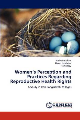 Women's Perception and Practices Regarding Reproductive Health Rights (Paperback)