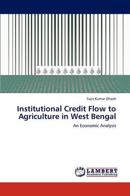 Institutional Credit Flow to Agriculture in West Bengal (Paperback)