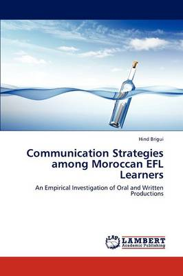 Communication Strategies Among Moroccan Efl Learners (Paperback)