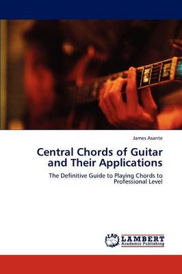 Central Chords of Guitar and Their Applications (Paperback)
