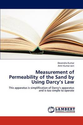 Measurement of Permeability of the Sand by Using Darcy's Law (Paperback)
