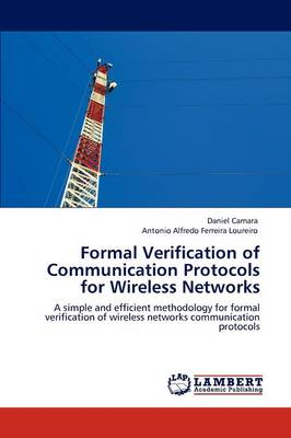 Formal Verification of Communication Protocols for Wireless Networks (Paperback)