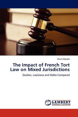 The Impact of French Tort Law on Mixed Jurisdictions (Paperback)