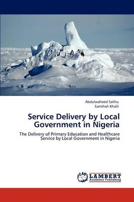 Service Delivery by Local Government in Nigeria (Paperback)