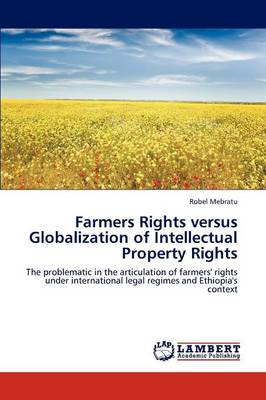 Farmers Rights Versus Globalization of Intellectual Property Rights (Paperback)