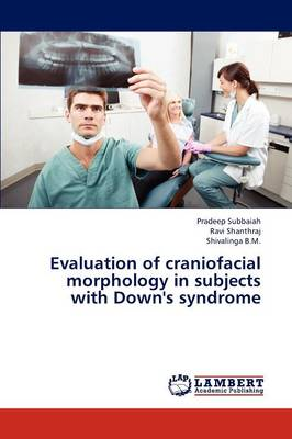 Evaluation of Craniofacial Morphology in Subjects with Down's Syndrome (Paperback)