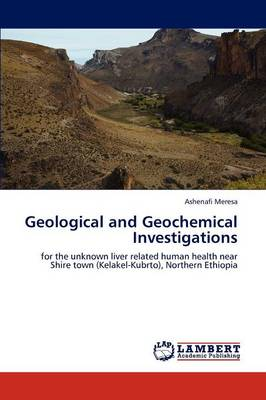 Geological and Geochemical Investigations (Paperback)