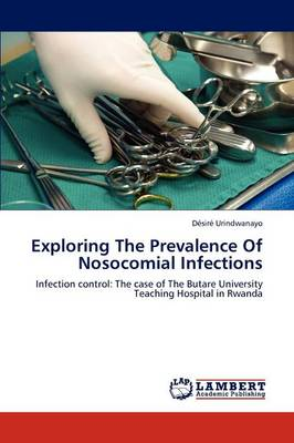 Exploring the Prevalence of Nosocomial Infections (Paperback)